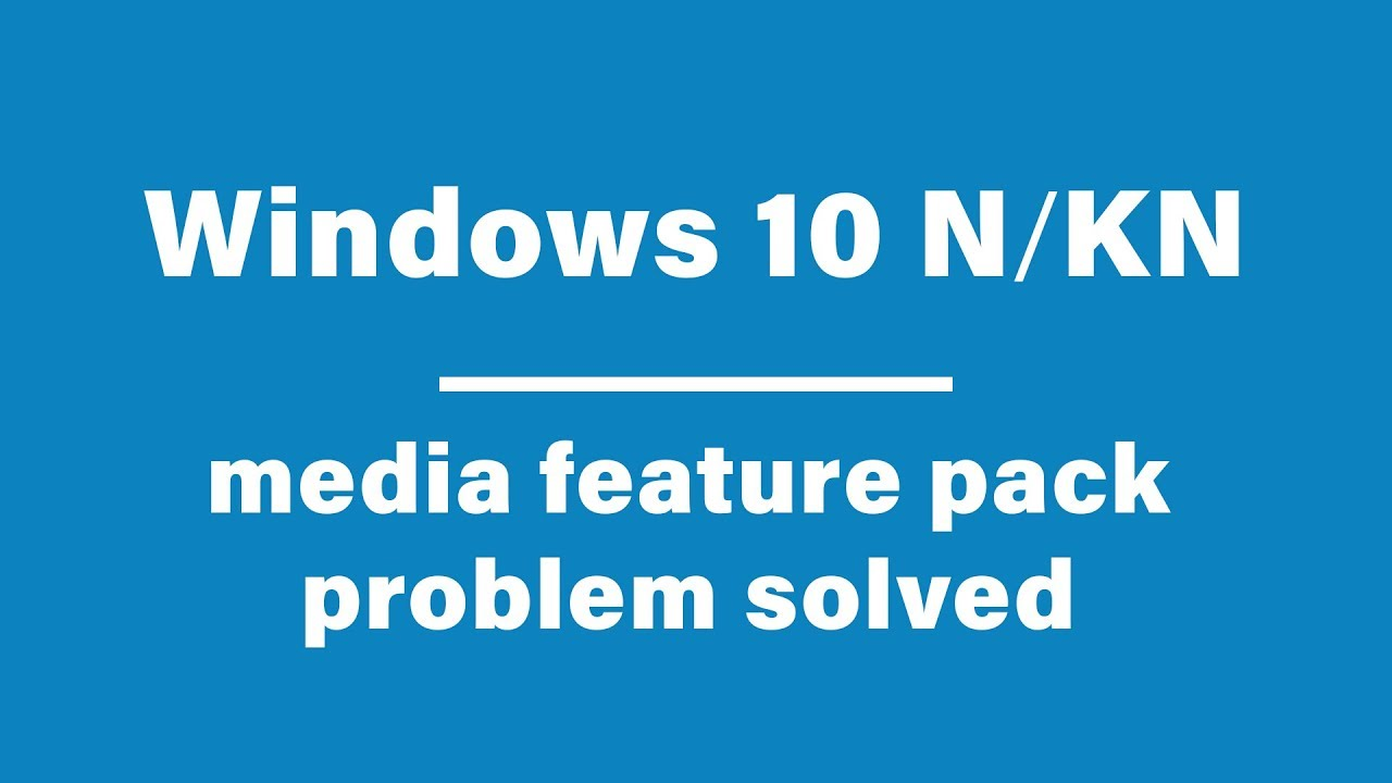 Windows 10 N or KN Media feature pack problem solved | M Tips BD | Manik  Ahmed