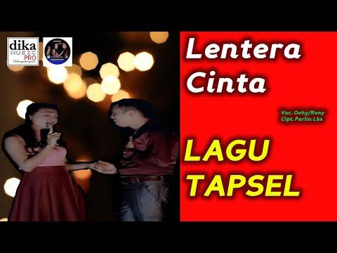 LAGU TAPSEL TERBARU | LENTERA CINTA | OVHY/RONY | DIKA MUSIC PRO PADANGSIDIMPUAN