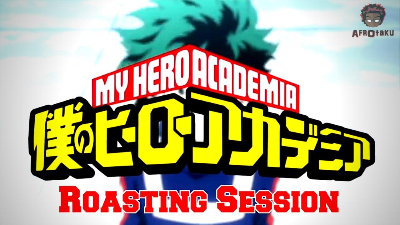 My Hero Academia Roasting Session