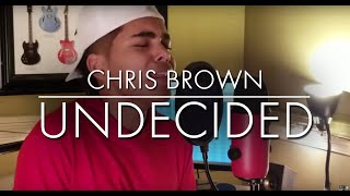 Chris Brown - Undecided (Cover)