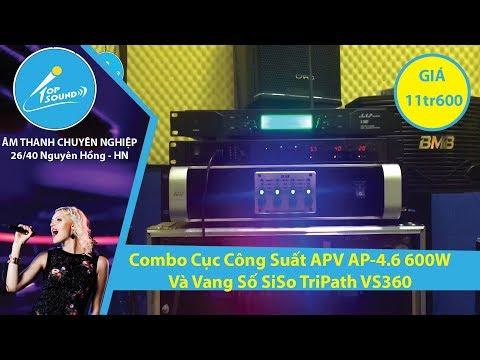 Bộ Karaoke Công Suất APV AP-4.6 600W và Vang SiSo Tripath VS360 Giá 11.600k