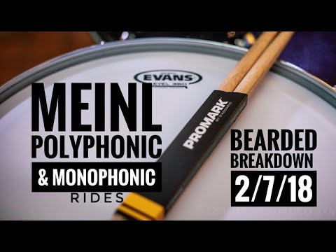 Meinl Polyphonic and Monophonic Rides : Bearded Breakdown 2/7/18