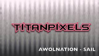 Awolnation - Sail - BASS BOOST