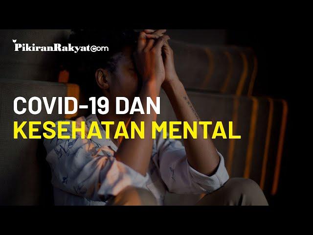 Sebut ada Kaitan Covid-19 dengan Kesehatan Mental, Peneliti: Kekhawatiran Tertular Penyakit