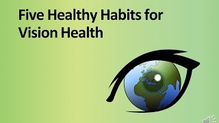 Video PPT Five Healthy Habits for Vision Health