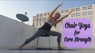 Chair Yoga - an Easy Sequence to Encourage Core Strength
