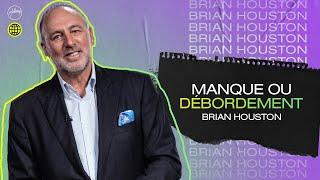 Manque ou débordement   Brian Houston   Église Hillsong