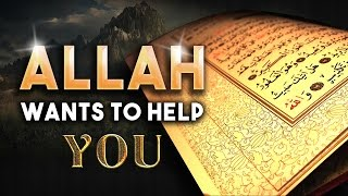 Allah Wants To Help You - Daily Islamic Reminder (Sh. Bilal Assad)