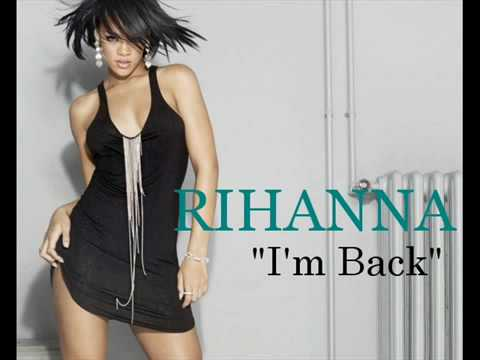 Rihanna - I'm Back (New Single 2009) Lyrics