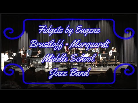 Fidgets by Eugene Brusiloff - Marquardt Middle School Jazz Band