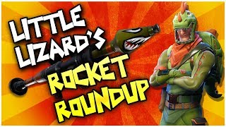 FORTNITE - LITTLE LIZARD'S ROCKET ROUNDUP! (Victory Royale)