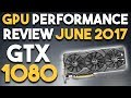GTX 1080 Performance Review June 2017 - Prey, Resident Evil 7, Nier and More!