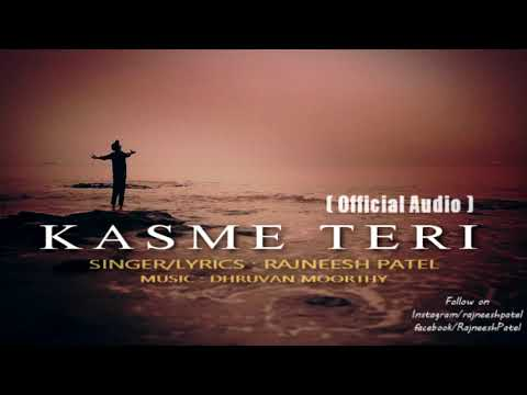 """ Kasme Teri "" - Rajneesh Patel ( Official Audio )"