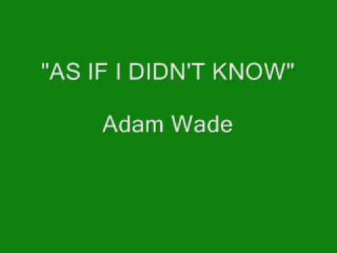 Adam Wade - As If I Didn't Know (Stereo)