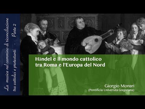 Händel e il mondo cattolico tra Roma e l'Europa del Nord (Giorgio Monari)