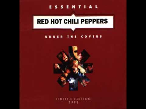 Red Hot Chili Peppers- Under the Covers (Full Album)