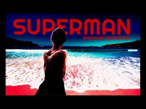 Bhaskar Abhiraman - Superman