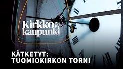 Kätketyt: Helsingin tuomiokirkon torni