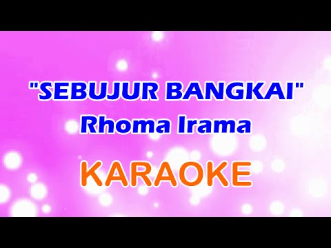 Sebujur Bangkai - Rhoma Irama | Dangdut Karaoke Tanpa Vokal