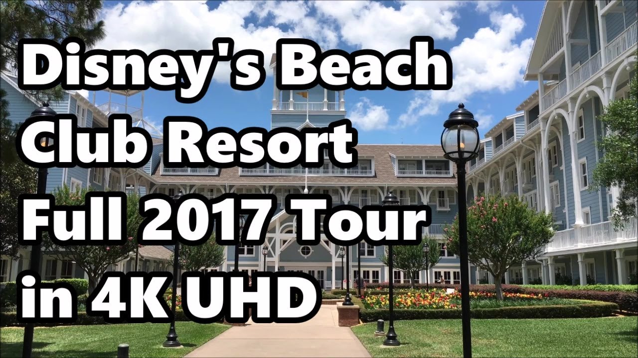 Disney S Beach Club Resort Full Tour In 4k June 2017 With Narration