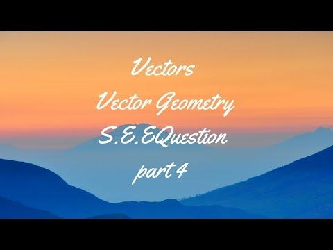 Vectors | Vector Geometry | S.E.E Question | part 4