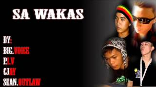 Repeat youtube video Sa Wakas - Big.Voice , P.I.V , C.Jay , Sean.Outlaw