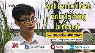 """Cạnh tranh với Grab, ứng dụng gọi xe Việt chuẩn bị gì để không bị """"đè bẹp""""?  - Tin Tức VTV24"""