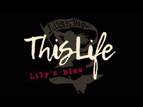 Lily's Blow「This Life」MV