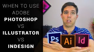 Photoshop vs Illustrator vs Indesign - When to use each one