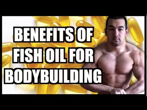 The Benefits Of Fish Oil For Bodybuilding
