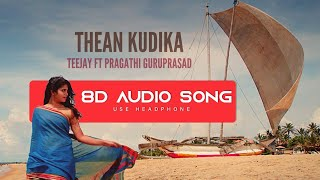 Thean Kudika - TeeJay | 8D Audio Song | Use Headphone | Tamil Album Song