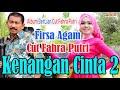 - Lagu Aceh Kenangan Cinta 2 Firsa Agam Feat Cut Fahra Putri