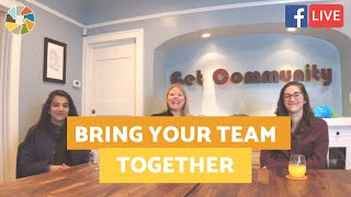 Easy Ways To Bring Your Team Together