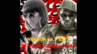 Nyanda ft Stanley Enow - Slippery When Wet Remix (Official Aud…
