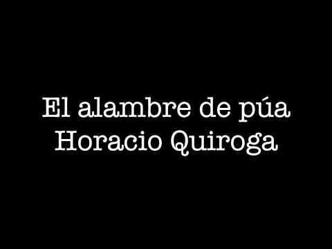 El alambre de pua. Horacio Quiroga