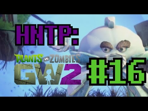 HNTP: PvZGW2 (#16 - Eyebrow Game Citr-On Point)