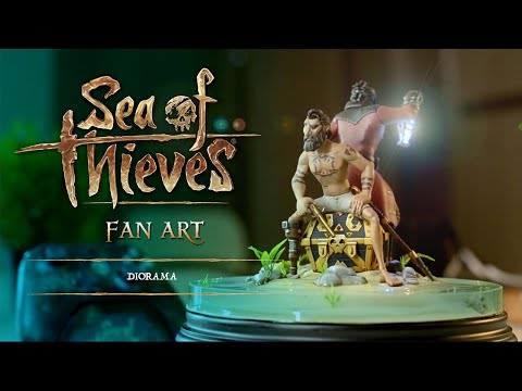 Sea of Thieves : Making of Diorama Fan Art 3D Printed
