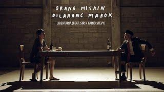ORANG MISKIN DILARANG MABOK ~ LIBERTARIA (Feat. SIRIN FARID STEVY)