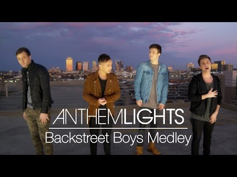 Backstreet Boys Medley | Anthem Lights Mashup