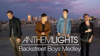 Repeat youtube video Backstreet Boys Medley | Anthem Lights Mashup
