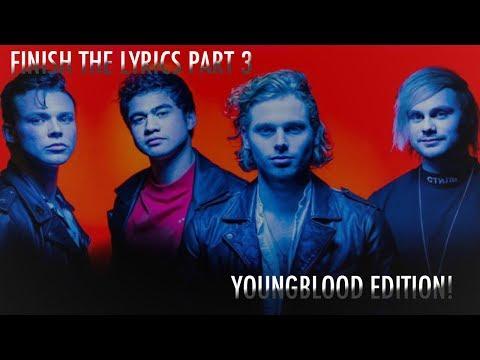Finish the lyrics challenge - 5SOS Edition part 3 (youngblood)