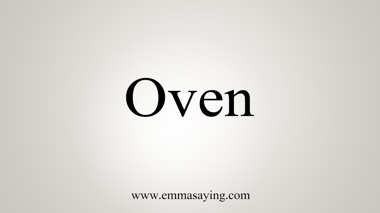 How To Say Oven