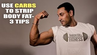 use carbs to lose body fat three tips