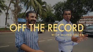 Off The Record Ep. 01 ft. Milind Deora