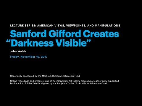 "Sanford Gifford Creates ""Darkness Visible"""