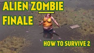ALIEN ZOMBIE FINALE - How To Survive 2