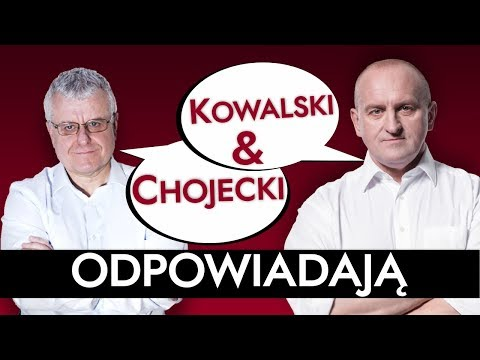 Kowalski & Chojecki ODPOWIADAJĄ 15.06.2018
