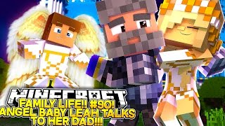 FAMILY LIFE (90) || ANGEL BABY LEAH CAN TALK TO HER DAD!!!- Baby Leah Minecraft Roleplay!