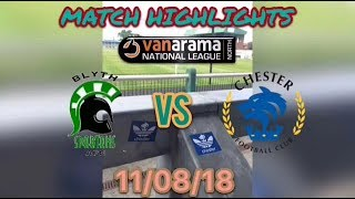 BLYTH SPARTANS 8-1 CHESTER FC MATCH HIGHLIGHTS: VANARAMA NATIONAL LEAGUE NORTH: 11/08/18