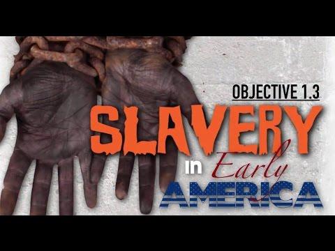 Objective 1.3: Slavery in Early America